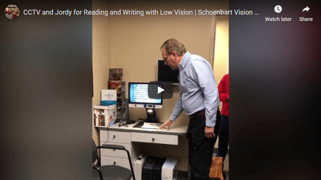 Screenshot 2020 02 05 CCTV and Jordy for Reading and Writing with Low Vision Schoenbart Vision Care