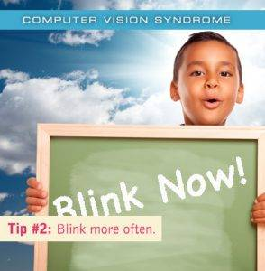 Colorado Springs eye doctor's computer vision syndrome Tip #2: Blink more often.