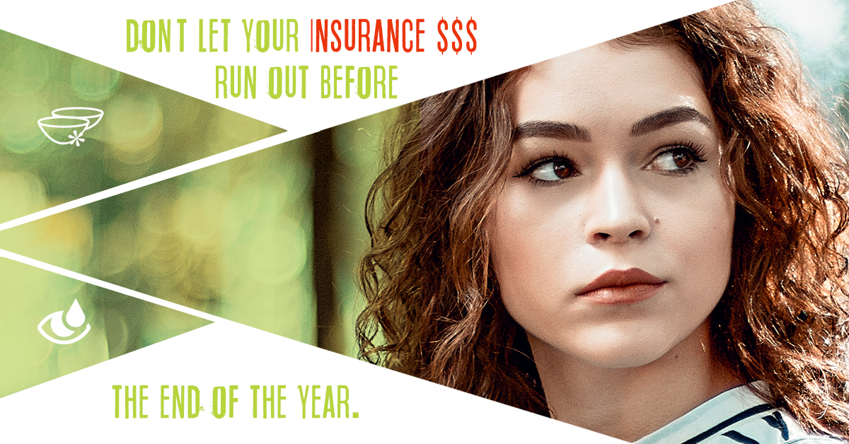 Use Your Insurance Benefits Before They Run Out!