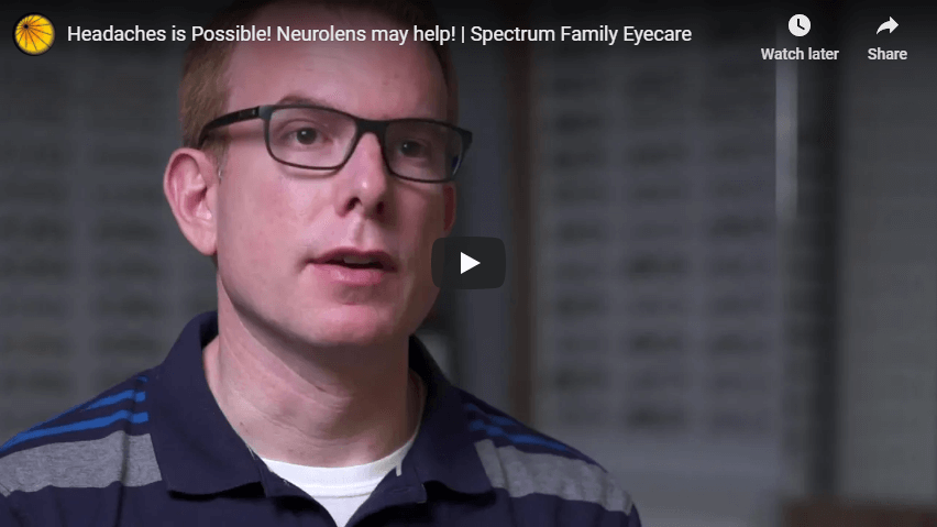 Headaches is Possible Neurolens may help Spectrum Family Eyecare YouTube