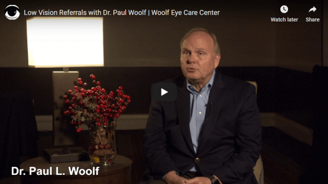 Screenshot 2020 03 12 Low Vision Referrals with Dr Paul Woolf Woolf Eye Care Center