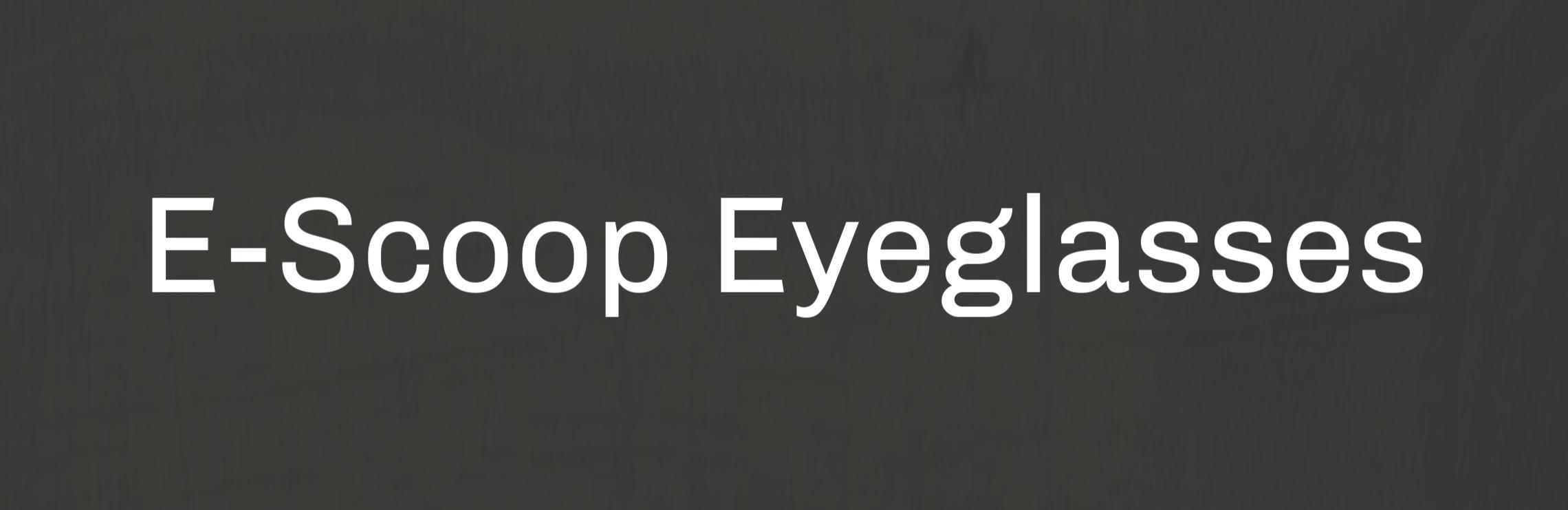 E Scoop Eyeglasses