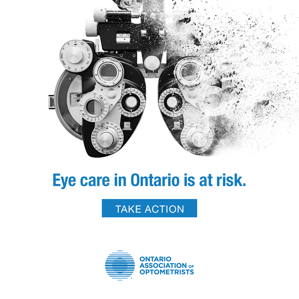 Eye Care in Ontario is At Risk. Take Action. -Ontario Association of Optometrists