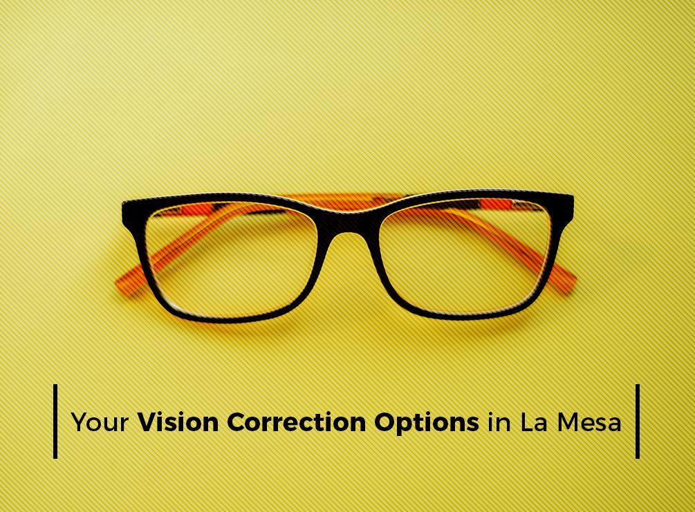 1509954694Your Vision Correction Options in La Mesa