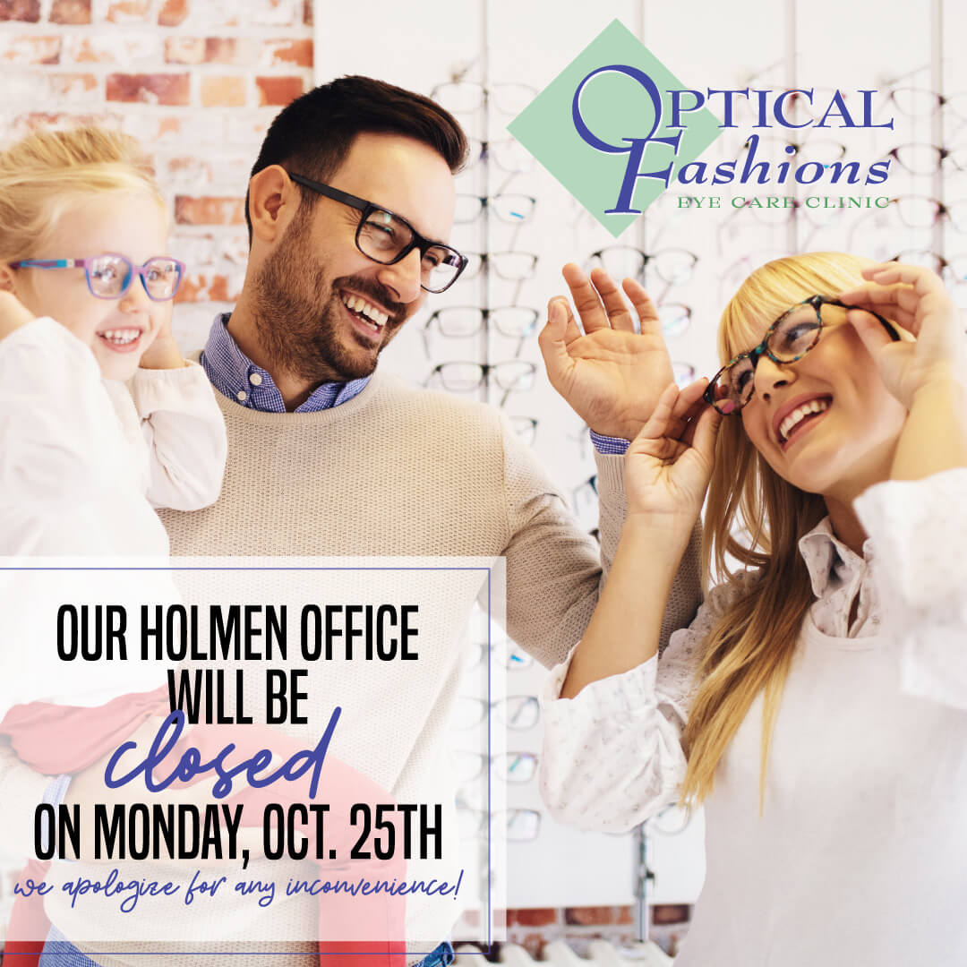 OpticalFashions ClosedHours Oct25th