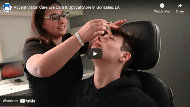 Accent Vision Care Eye Care Optical Store in Gonzales LA YouTube