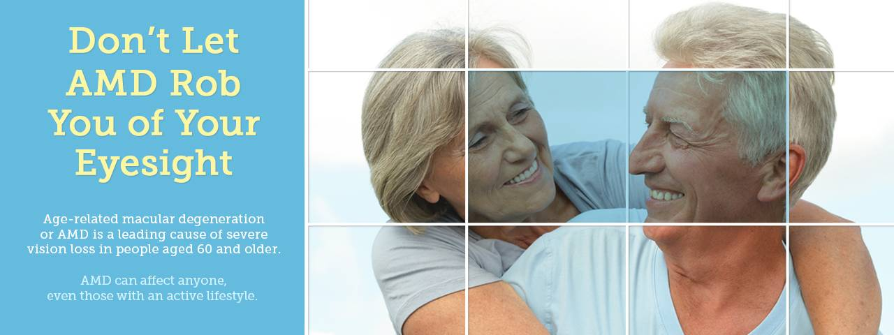 Don't Let AMD Rob You of Your Eyesight - Age related macular degeneration or AMD is a leading cause of severe vision loss in people aged 60 and older. AMD can affect anyone, even those with an active lifestyle. Click here to contact us and save your sight.