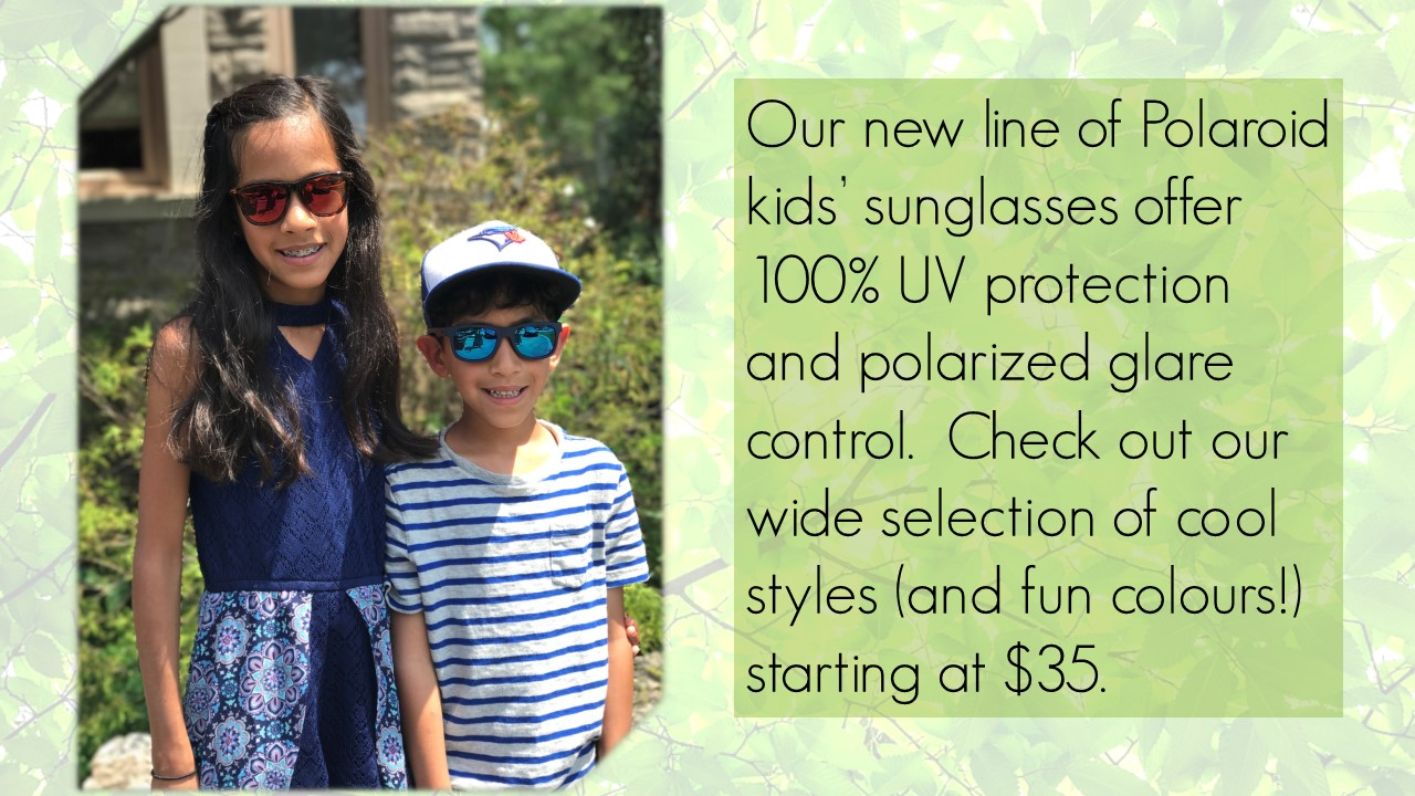 Photograph of two children smiling and wearing sunglasses with polarized lenses. One pair of sunglasses has red lenses and the other has blue. Our new line of kids' sunglasses offer 100% UV protection and polarized glare control.  Check out our wide selection of cool styles (and fun colours!) starting at $35.