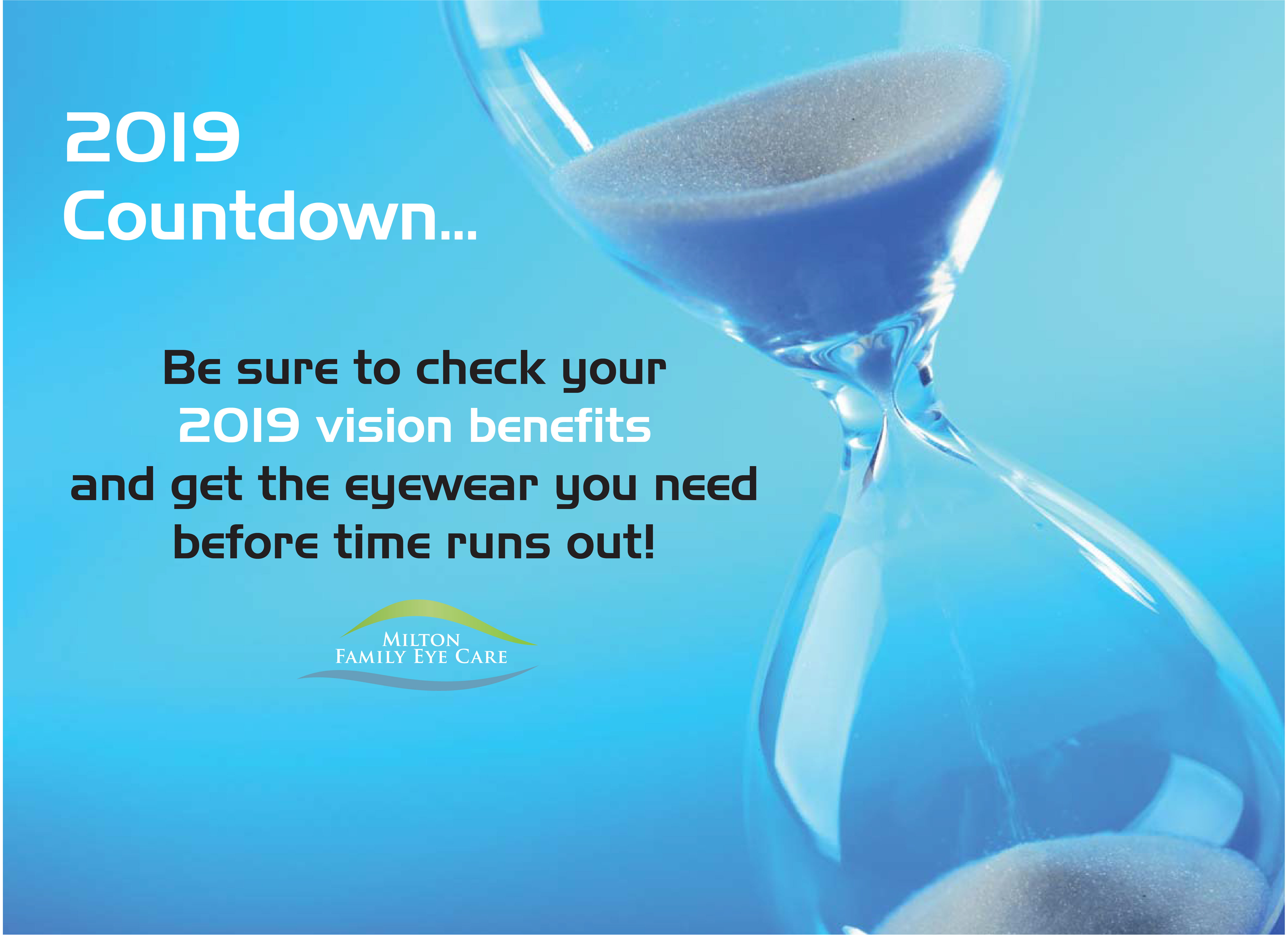 Photograph of an hourglass. Text reads 2019 countdown... Be sure to check your 2019 vision benefits and get the eyewear you need before time runs out!