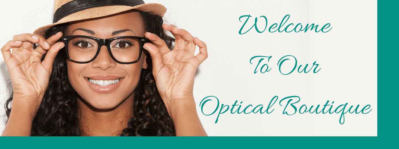 Welcome to our Optical Boutique!