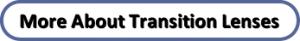 button more about transition lenses